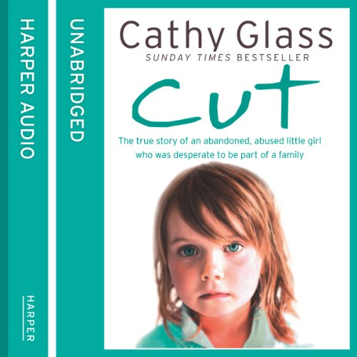 Cut: The true story of an abandoned, abused little girl who was desperate to be part of a family                   By:                                                                                                                                 Cathy Glass                               Narrated by:                                                                                                                                 Denica Fairman                      Length: 8 hrs and 45 mins     18 ratings     Overall 4.8