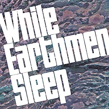 While Earthmen Sleep