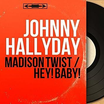 Madison Twist / Hey! Baby! (Mono Version)