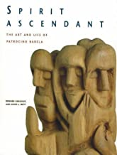 By Edward Gonzales - Spirit Ascendant: The Art and Life of Patrocino Barela (2008-01-16) [Hardcover]