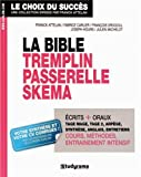 La bible Tremplin Passerelle Skema: Réussir les concours d'entrée des grandes écoles accessibles à Bac +2, Bac +3 et plus