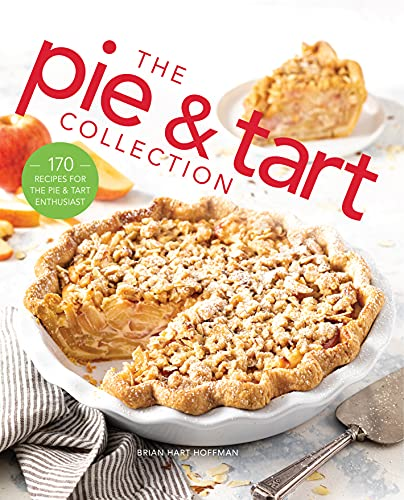 The Pie and Tart Collection: Over 100 recipes for the baking enthusiast (The Bake Feed)