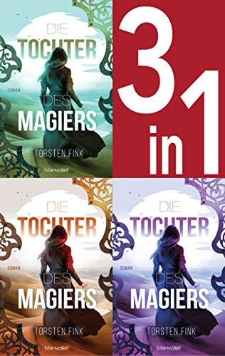 Die Tochter des Magiers Band 1-3: Die Diebin / Die Gefährtin / Die Erwählte (3in1-Bundle): Die komplette Trilogie - Drei Romane in einem Band
