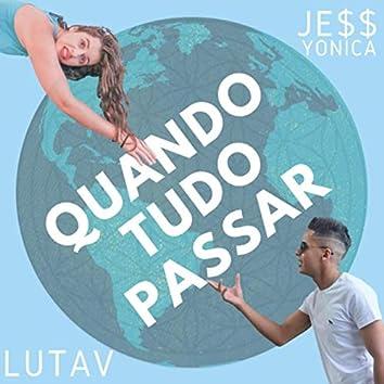 Quando Tudo Passar (feat. Je$$ Yonica)
