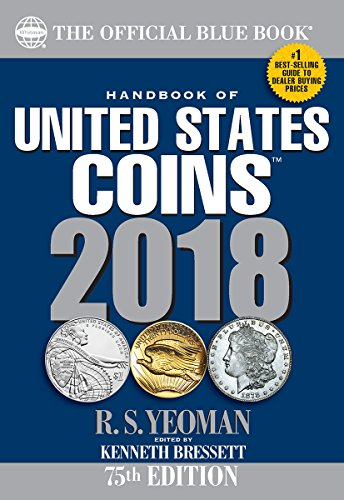 Handbook of United States Coins 2018: The Official Blue Book,...