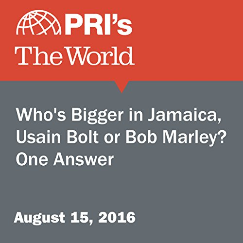 Who's Bigger in Jamaica, Usain Bolt or Bob Marley? One Answer audiobook cover art