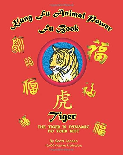 Kung Fu Animal Power Fu Book Tiger (Kung fu Animal Power Fu Books, Band 1)