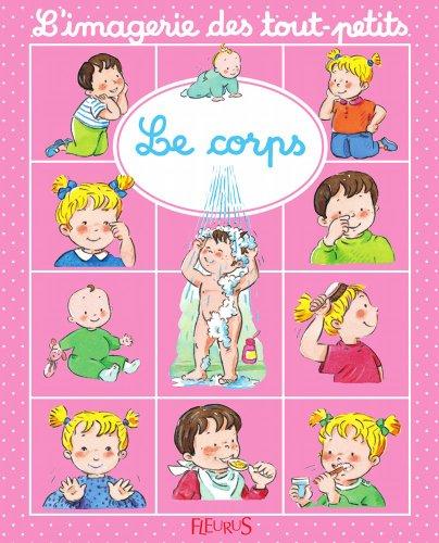 Le corps (Imagerie des tout-petits) (French Edition)