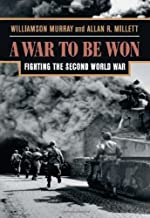 A WAR TO BE WON: Fighting the Second World War (English Edition)