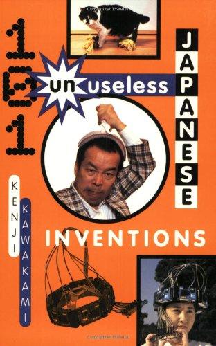 101 Unuseless Japanese Inventions: The Art of Chindogu