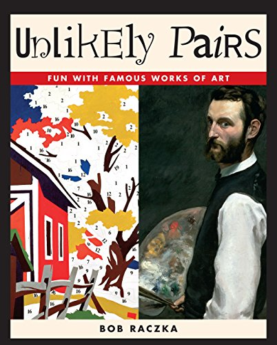 Unlikely Pairs: Fun with Famous Works of Art (Bob Raczka's Art Adventures)