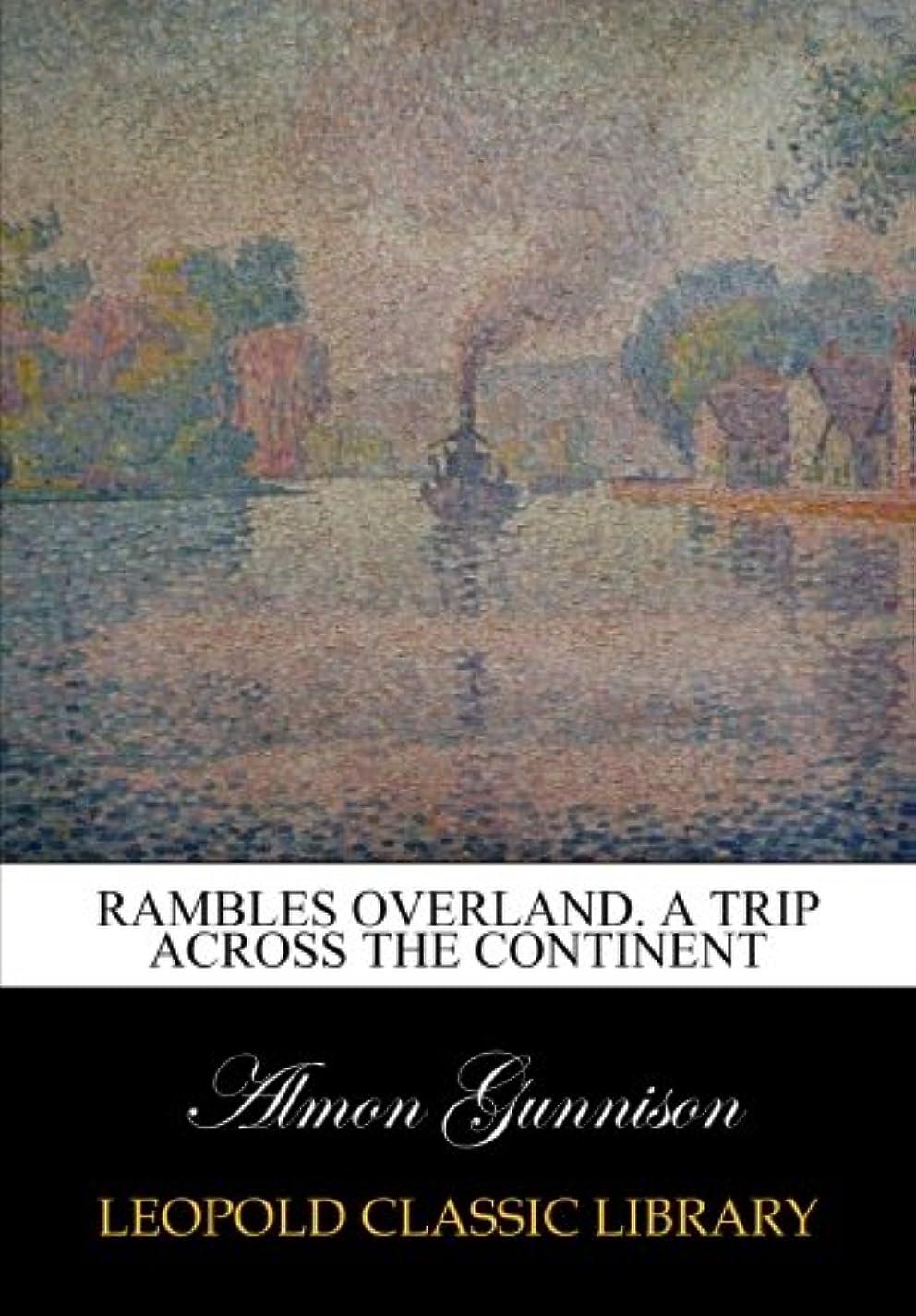 しつけ悪用つまらないRambles overland. A trip across the continent
