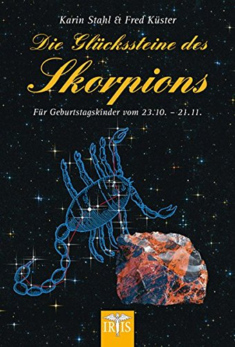 Die Glückssteine des Skorpions: Für Geburtstagskinder vom 23.10.-21.11.