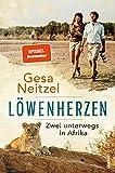 Löwenherzen: Zwei unterwegs in Afrika