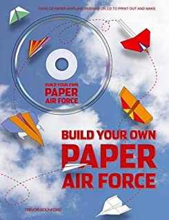Build Your Own Paper Air Force: 1000s of Paper Airplane Designs on CD to Print Out and Make