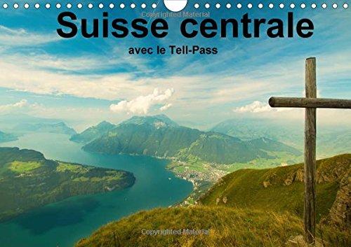 Suisse centrale avec le Tell-Pass (Calendrier mural 2015 DIN A4 horizontal): La région de Lucerne, Lac des Quatre-Cantons est la championne des offres ! (Calvendo Nature)