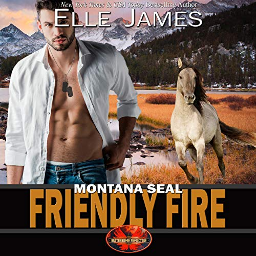 Montana SEAL Friendly Fire Audiobook By Elle James cover art