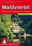 Waldviertel. Mit den grenznahen Gebieten Böhmens und Mährens. 55 Touren. Mit GPS-Daten
