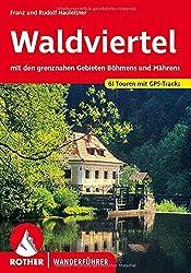 Waldviertel: Mit den grenznahen Gebieten Böhmens und Mährens. 55 Touren. Mit GPS-Daten (Rother Wanderführer)
