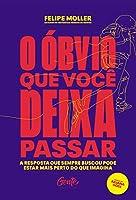 O Obvio Que Voce Deixa Passar - A resposta que sempre buscou pode estar mais perto do que imagina (Em Portugues do Brasil)