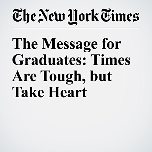 The Message for Graduates: Times Are Tough, but Take Heart audiobook cover art
