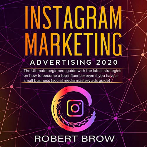 Instagram Marketing Advertising 2020  By  cover art