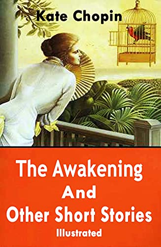 The awakening, and other stories Illustrated (English Edition)