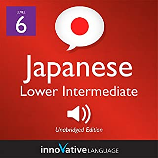 Learn Japanese - Level 6: Lower Intermediate Japanese audiobook cover art