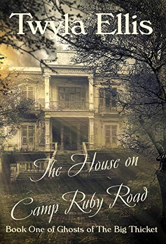 The House on Camp Ruby Road: Book One of Ghosts of The Big Thicket
