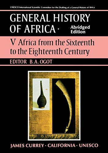 General History of Africa volume 5: Africa from the 16th to the 18th Century (Unesco General History of Africa (abridged)) (v. 5)
