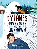 Dylan's Adventure Into the Unknown