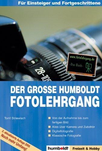 Der grosse Humboldt Fotolehrgang: Fotolehrgang.de - Jetzt als Buch von Tom! Striewisch (Dezember 2006) Taschenbuch