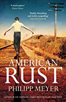 American Rust by Philipp Meyer(2013-08-29)