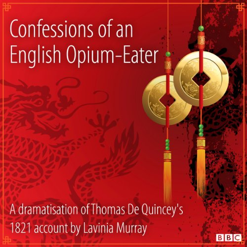 Confessions of an English Opium-Eater (Classic Serial) audiobook cover art