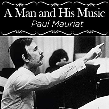 A Man and His Music (Paul Mauriat)