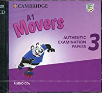 A1 Movers 3 Audio CDs: Authentic Examination Papers
