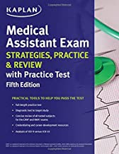 Medical Assistant Exam Strategies, Practice & Review with Practice Test (Kaplan Test Prep)