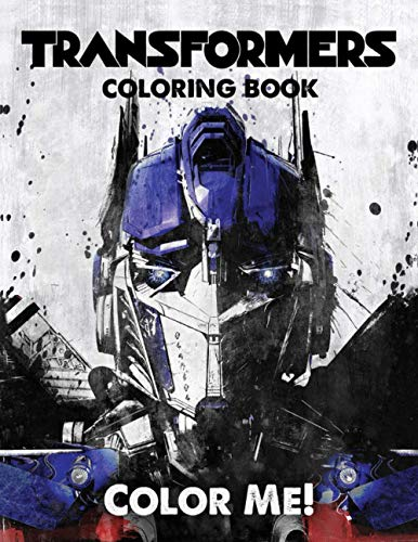 Color Me! Transformers Coloring Book: Cute illustration - Learn and Fun Big Images - For Kids - Stimulate Creativity
