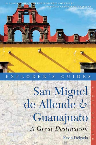 Image OfExplorer's Guide San Miguel De Allende & Guanajuato: A Great Destination (Second Edition) (Explorer's Great Destinations)