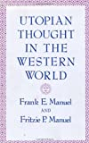 Utopian Thought in the Western World - Harvard University Press - 01/07/1979