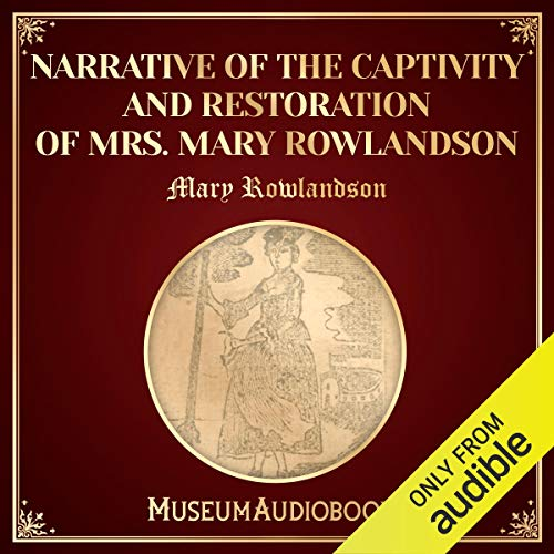 Narrative of the Captivity and Restoration of Mrs. Mary Rowlandson cover art