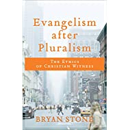 Evangelism after Pluralism: The Ethics of Christian Witness