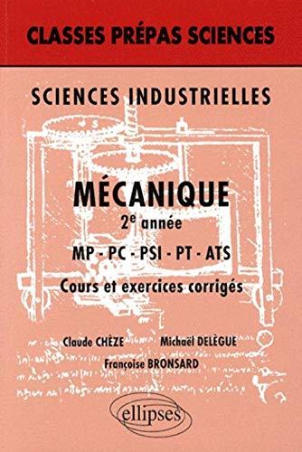 Sciences industrielles : Mécanique 2e année MP-PC-PSI-PT-ATS - Cours et exercices corrigés