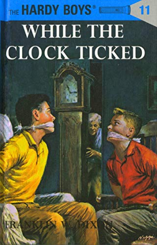 Hardy Boys 11: While the Clock Ticked (The Hardy Boys, Band 11)