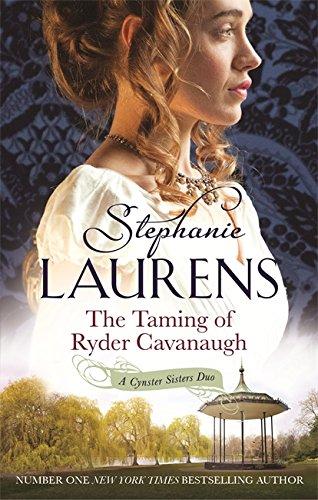 The Taming of Ryder Cavanaugh: Number 5 in series (Cynster Sisters)