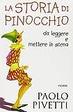 La storia di Pinocchio. Da leggere e mettere in scena