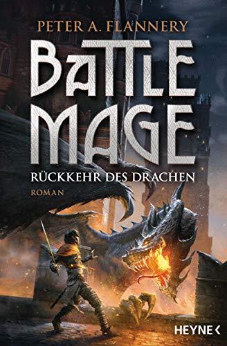Battle Mage - Rückkehr des Drachen: Roman