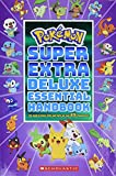 Super Extra Deluxe Essential Handbook (Pokemon): The Need-To-Know STATS and Facts on Over 900 Characters: The Need-To-Know STATS and Facts on Over 875 Characters
