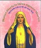 Mutter Maria in ihren eigenen Worten (Edition Sternenprinz) - Ileah