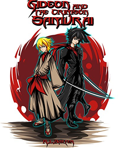 Gideon and the Crimson Samurai by [Ricky Baxter, Anang Hidayat, Stephen Howell]